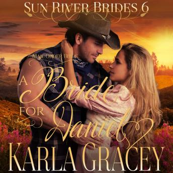 Mail Order Bride - A Bride for Daniel: Sweet Clean Inspirational Frontier Historical Western Romance