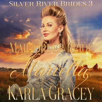 Mail Order Bride Mariella: Sweet Clean Inspirational Frontier Historical Western Romance, Karla Gracey