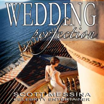 Download Wedding Perfection: The Art of Creating the Perfect Wedding by Scott Messina
