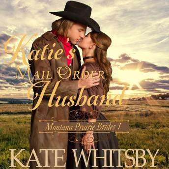 Katie's Mail Order Husband: Sweet Historical Frontier Cowboy Romance