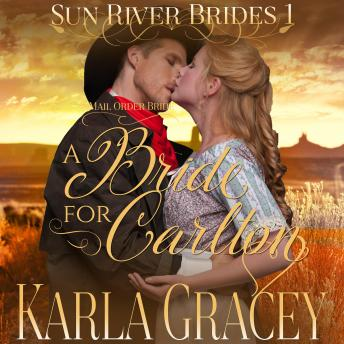 Mail Order Bride - A Bride for Carlton: Sweet Clean Inspirational Frontier Historical Western Romance