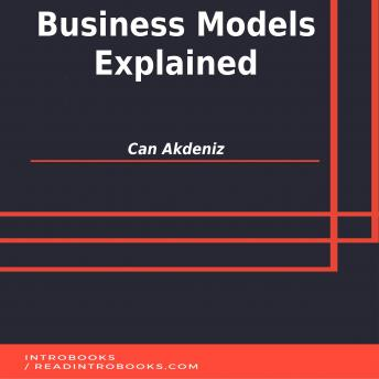 Business Models Explained, Can Akdeniz