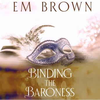 Binding the Baroness: An Erotic Historical Romance