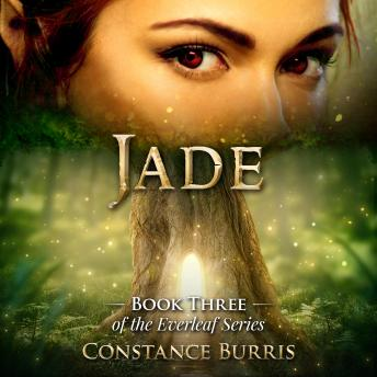 Jade: Book Three of the Everleaf  Series, Constance , Constance Burris