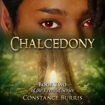 Chalcedony: Book Two of the Everleaf Series, Constance Burris