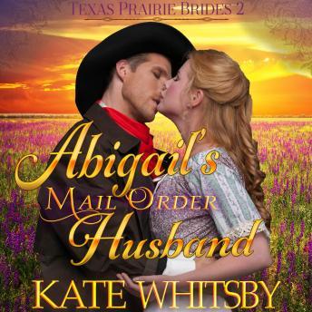 Abigail's Mail Order Husband: Historical Western Romance