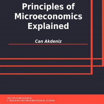 Principles of Microeconomics Explained, Can Akdeniz