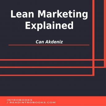 Lean Marketing Explained, Can Akdeniz