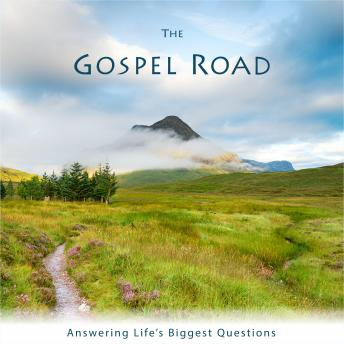 Download Gospel Road: Answering Life's Biggest Questions by Ben Shryock
