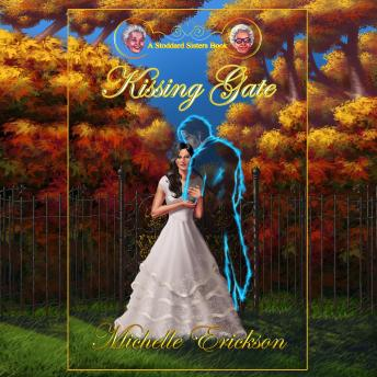 Kissing Gate: A Stoddard Sisters Book 2, Michelle Erickson
