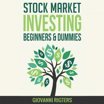 Download Stock Market Investing for Beginners & Dummies by Giovanni Rigters
