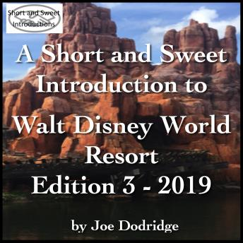 Download Short and Sweet Introduction to Walt Disney World Resort: Edition 3 - 2019 by Joe Dodridge
