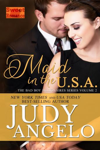 Maid in the USA: BAD BOY BILLIONAIRES Book 2