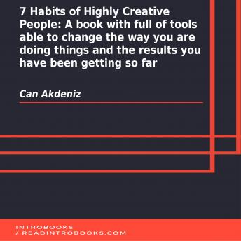 7 Habits of Highly Creative People: A book with full of tools able to change the way you are doing things and the results you have been getting so far