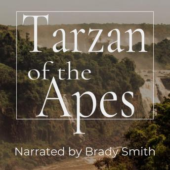 Tarzan of the Apes: The First Tarzan Book