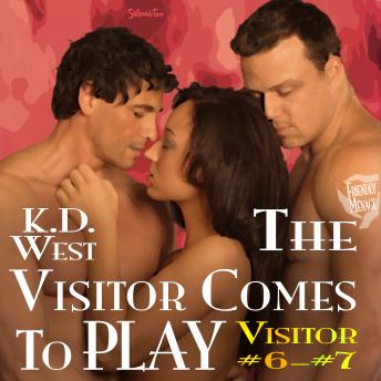 The Visitor Comes to Play: Friendly Ménage Tales