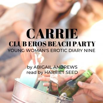 Carrie: Club Eros Beach Party: Young Woman's Erotic Diary Nine