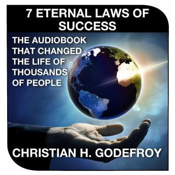 7 Eternal Laws of Success, Audio book by Christian H. Godefroy