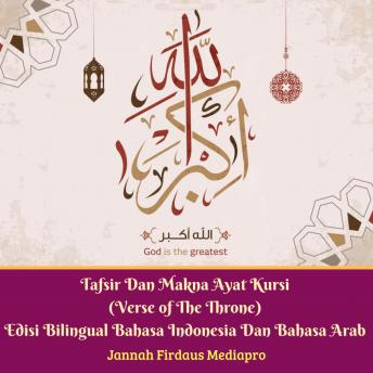 Tafsir Dan Makna Ayat Kursi (Verse of The Throne): Edisi Bilingual Bahasa Indonesia Dan Bahasa Arab