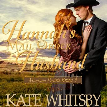 Hannah's Mail Order Husband: Sweet Clean Inspirational Frontier Historical Western Romance