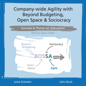 Company-wide Agility with Beyond Budgeting, Open Space & Sociocracy: Survive & Thrive on Disruption sample.