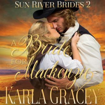 Mail Order Bride - A Bride for Mackenzie: Sweet Clean Inspirational Frontier Historical Western Romance