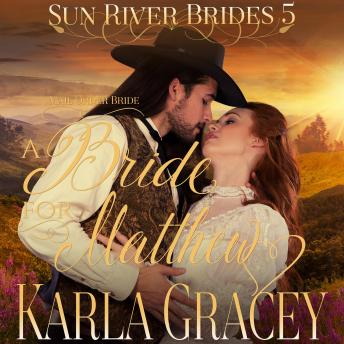Mail Order Bride - A Bride for Matthew: Sweet Clean Inspirational Frontier Historical Western Romance
