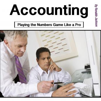 Accounting: Playing the Numbers Game Like a Pro