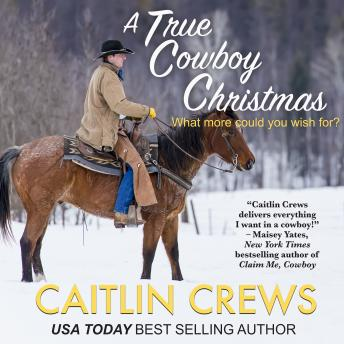 A True Cowboy Christmas: What more could you wish for?