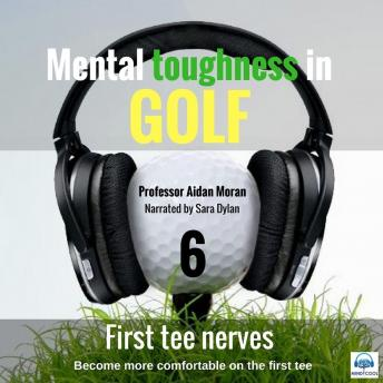 First Tee Nerves: Mental toughness in Golf