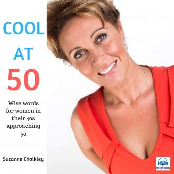 COOL at 50: Wise words for all women in their 40s and approaching 50