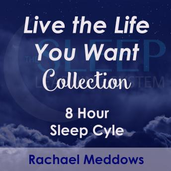 8 Hour Sleep Cycle - Live the Life You Want Collection, Joel Thielke