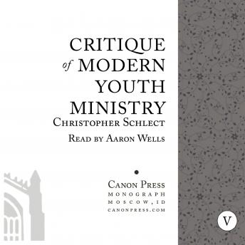 Critique of Modern Youth Ministry, Chris Schlect
