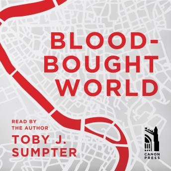 Blood-Bought World, Toby J. Sumpter