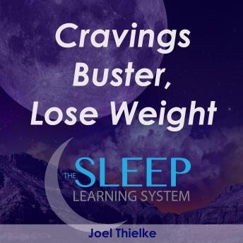 Cravings Buster, Lose Weight Meditation: The Sleep Learning System, Joel Thielke
