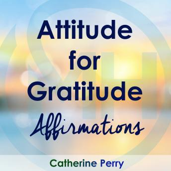 Attitude for Gratitude: Affirmations, Joel Thielke