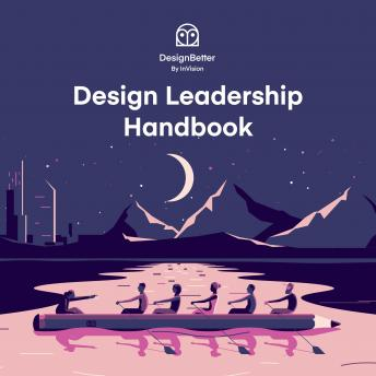 Download Design Leadership Handbook by Eli Woolery, Aarron Walter