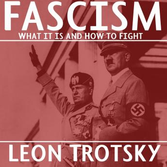 Download Fascism: What It Is and How to Fight It by Leon Trotsky