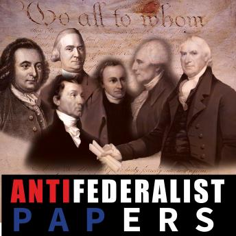 Anti Federalist Papers
