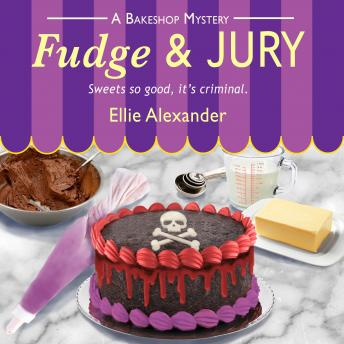 Download Fudge and Jury: A Bakeshop Mystery by Ellie Alexander