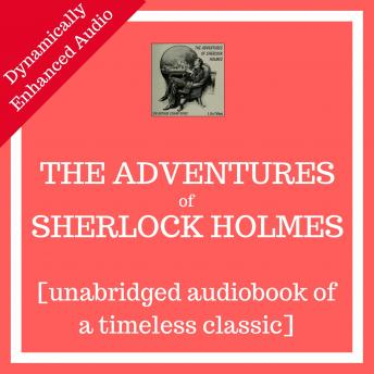 The Adventures of Sherlock Holmes: [unabridged audiobook]