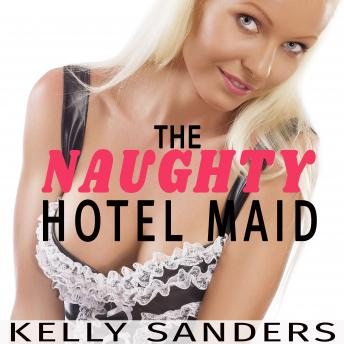 The Naughty Hotel Maid