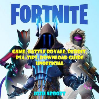 Listen Free To Fortnite Game Battle Royale Reddit Ps4 Tips Download Guide Unofficial By Josh Abbott With A Free Trial