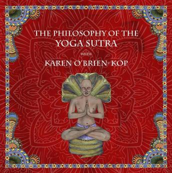 Download Philosophy of the Yoga Sutra with Karen O'Brien-Kop by Karen O'brien-Kop