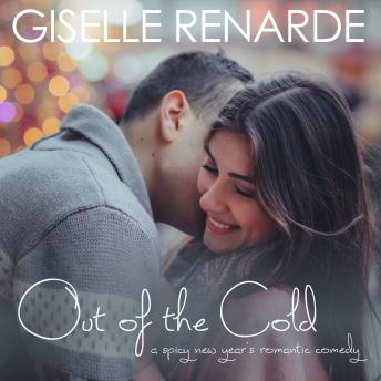 Download Out of the Cold: A Spicy New Year's Romantic Comedy by Giselle Renarde