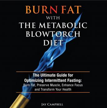 Listen To Burn Fat With The Metabolic Blowtorch Diet The Ultimate