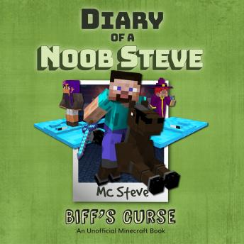 Diary Of A Minecraft Noob Steve Book 6: Biff's Curse: (An Unofficial Minecraft Book)