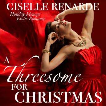 A Threesome for Christmas: Holiday Menage Erotic Romance