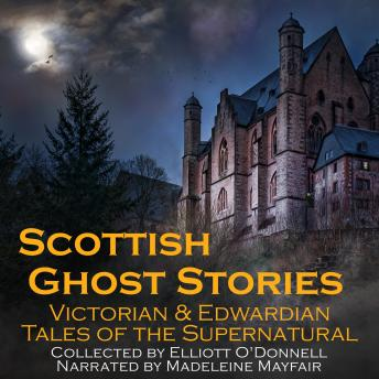 Scottish Ghost Stories: Victorian and Edwardian Tales of the Supernatural