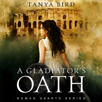 A Gladiator's Oath: A historical action romance